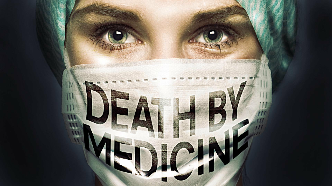 Death by medicine movie.