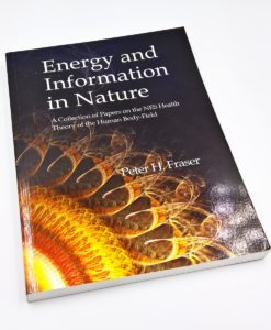 Energy and information in nature book - Peter Fraser addresses vital questions about healing as a process that happens in our body and mind.
