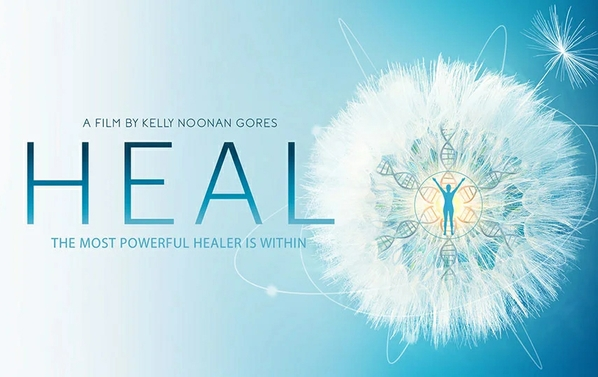 Heal - the Movie - your thoughts, beliefs, and emotions impact your health.