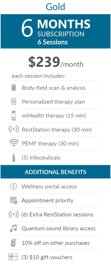 Juneva Health Total Wellness Plan - Gold (Clinic) - a six (6) months subscription that provides members with six (6) individual bioenergetic therapy sessions in our clinic and access to other membership benefits. Each session includes a body-field scan & analysis, a personalized therapy plan, a miHealth therapy (15 min), a RestStation vibroacoustic therapy (30 min), a PEMF therapy (30 min), and five (5) bioenergetic remedies (NES Infoceuticals) for use at home.