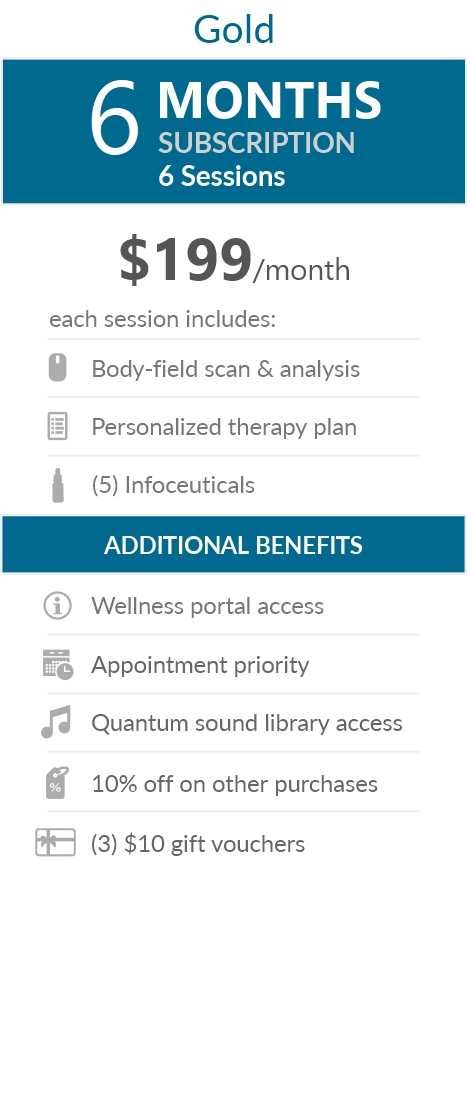 Juneva Health Total Wellness Plan - Gold (Telehealth) - a six (6) months subscription that provides members with six (6) individual bioenergetic therapy sessions via Telehealth (remote) and access to other membership benefits. Each session includes a body field scan & analysis, a personalized therapy plan, and five (5) bioenergetic remedies (NES Infoceuticals) for use at home.