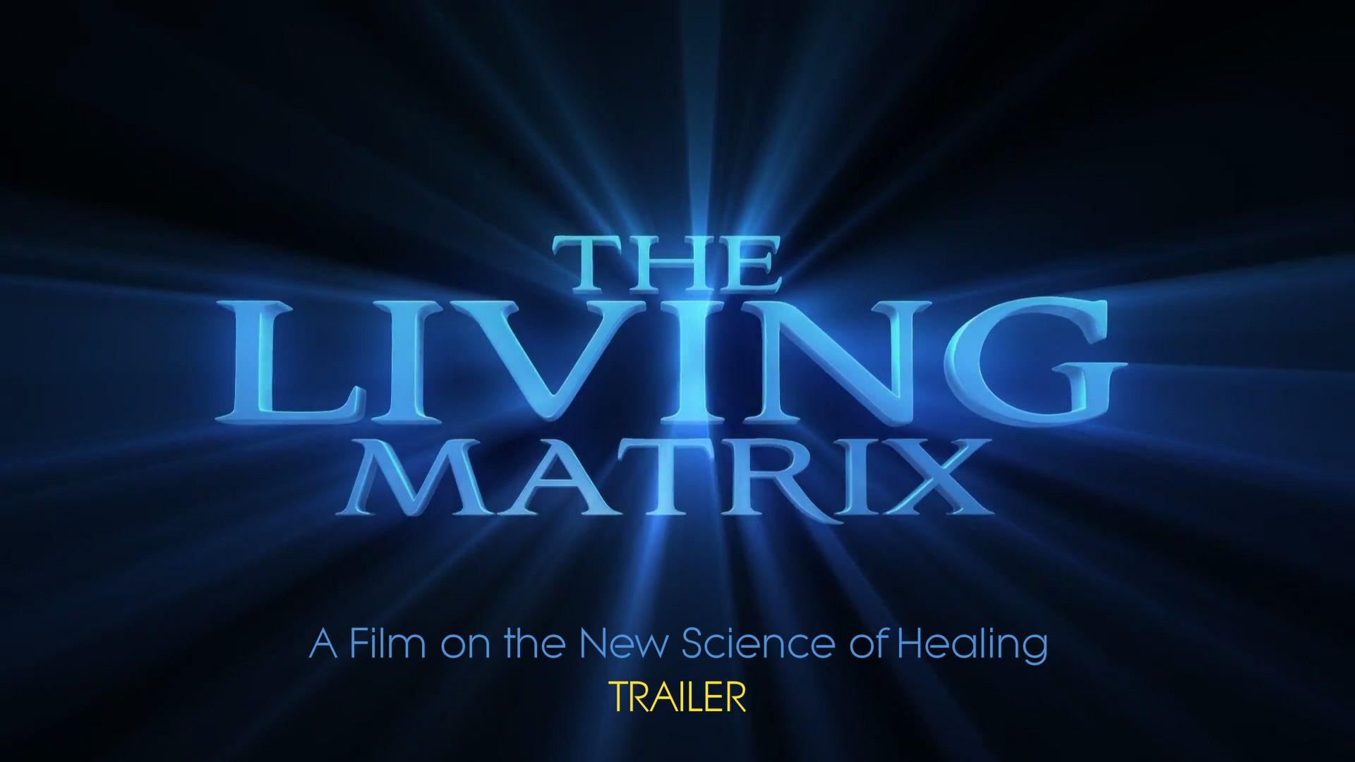 The living matrix movie trailer - a film about the science of information as medicine.