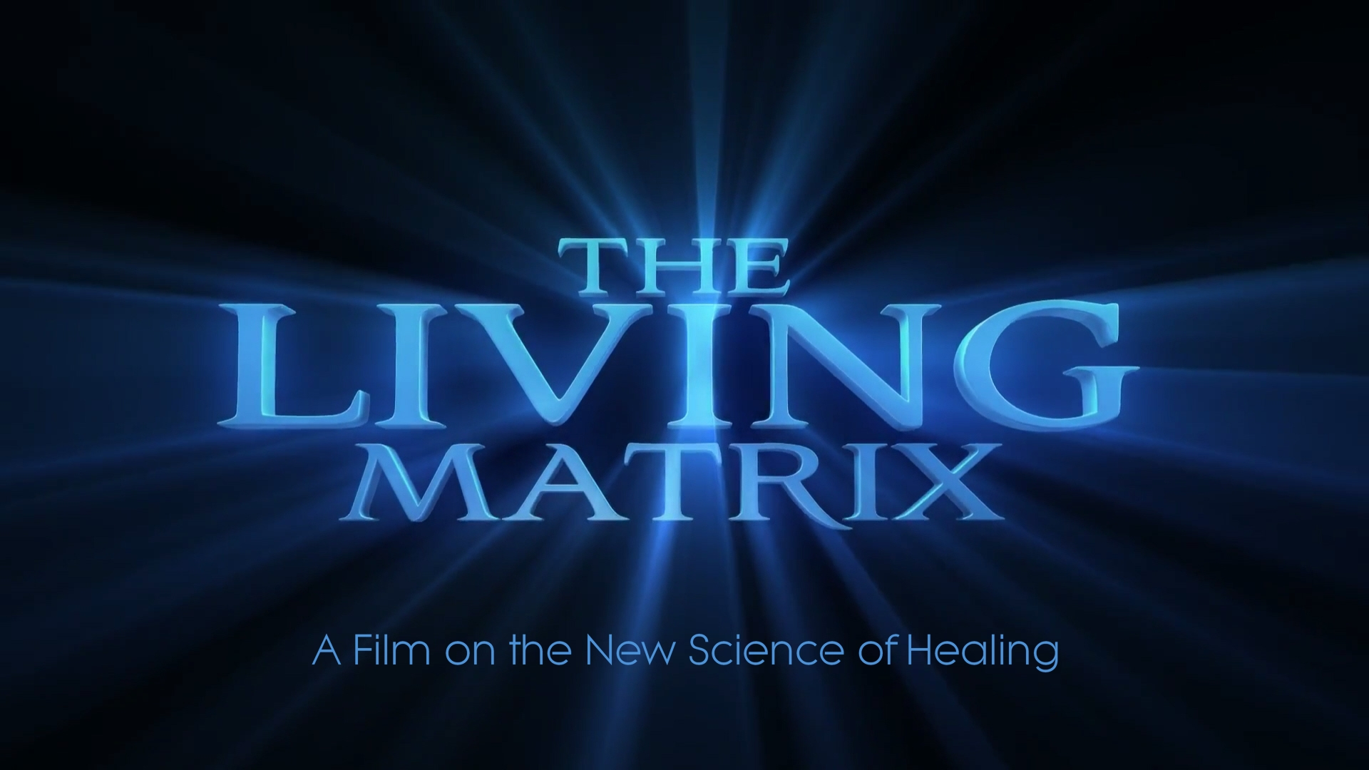 The living matrix movie - a film about the science of information as medicine.