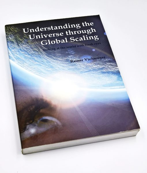 Understanding the universe through global scaling book - an introduction to global scaling which is today seen as the basis of a new scientific view of our every day life and the whole universe.