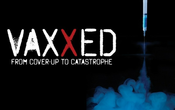 VAXXED - the film they do not want you to see.